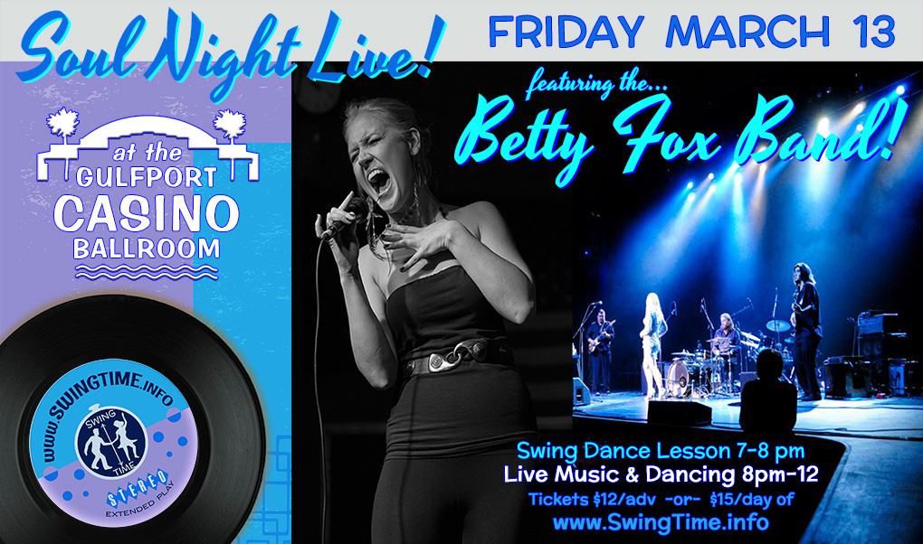 Soul Night LIVE Friday 3/13/2020 at the Gulfport Casino Ballroom in Tampa Bay FL featuring live music by the Betty Fox Band